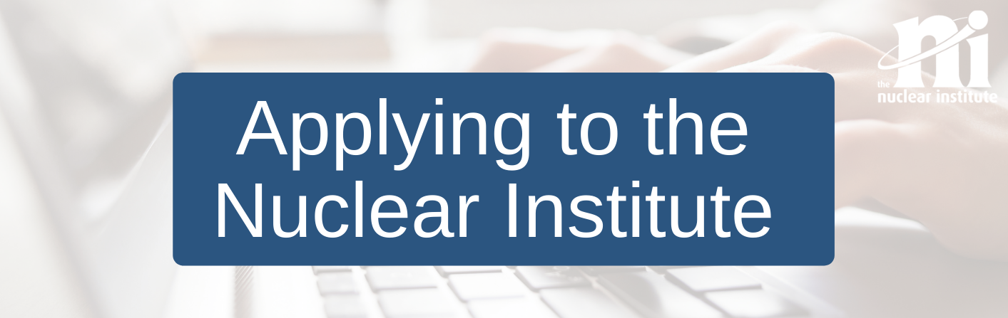 Applying to the Nuclear Institute