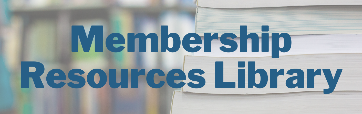 Membership Resources Library