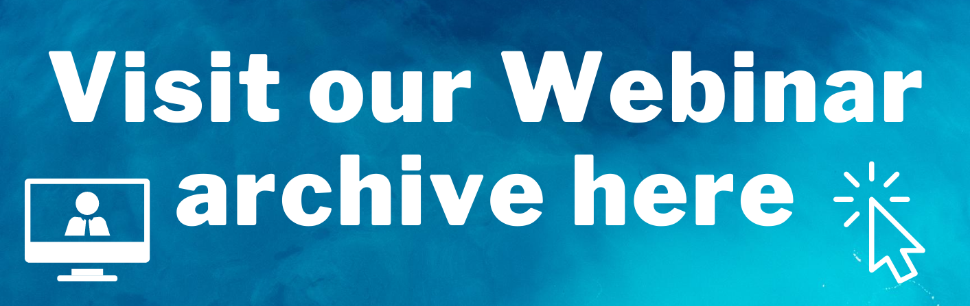 Visit our Webinar archive here